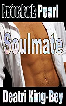 Soulmate (Precious Jewels Book 3) by [King-Bey, Deatri]