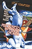 Pile Drivers and Power Chords, Steve Crawford, 1460912047