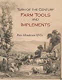 img - for Turn-of-the-Century Farm Tools and Implements book / textbook / text book