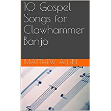 10 Gospel Songs for Clawhammer Banjo