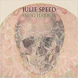 Julie Speed: Snug Harbor by Julie Speed, Lisa Hatchadoorian (2012) Perfect
