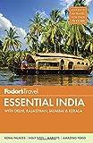 Fodor s Essential India: with Delhi, Rajasthan, Mumbai & Kerala (Full-color Travel Guide)