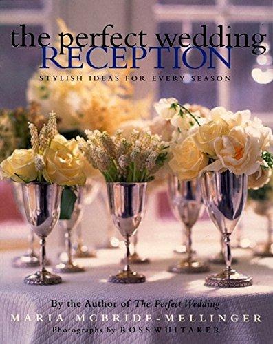 The Perfect Wedding Reception: Stylish Ideas For Every Season ()
