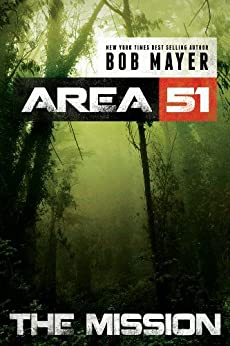 The Mission (Area 51 Series Book 3) by [Mayer, Bob]