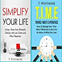 Productivity Books: 2 Manuscripts: Simplify Your Life, T.I.M.E Things I Must Experience Audiobook by T Whitmore Narrated by Dave Wright