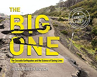 Book Cover: The Big One: The Cascadia Earthquakes and the Science of Saving Lives