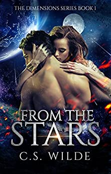 From the Stars: A Scifi Alien Romance (The Dimensions Series Book 1) by [Wilde, C.S.]