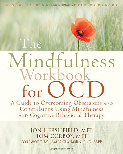 The Mindfulness Workbook for OCD: A Guide to Overcoming Obsessions ...