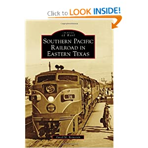 Southern Pacific Railroad in Eastern Texas (Images of Rail) David M. Bernstein