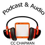 Podcasts and Audio: Easy to Follow | C.C. Chapman