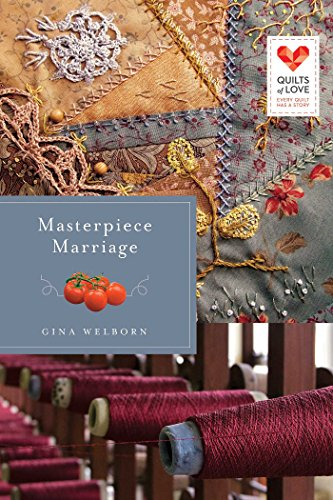 Masterpiece Marriage (Quilts of Love Series)