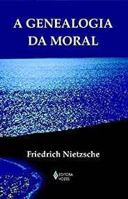 A genealogia da moral (Textos filosóficos)
