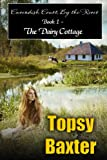 The Dairy Cottage (Cavendish Court, By the River Book 1)