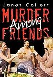 Murder among Friends, Janet Collett, 1450234100