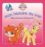 Bienvenue au Royaume ! : Le Petit Royaume des Palace Pets