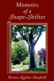 Front cover for the book Memoirs of a Shape-Shifter by Thomas Kaplan-Maxfield