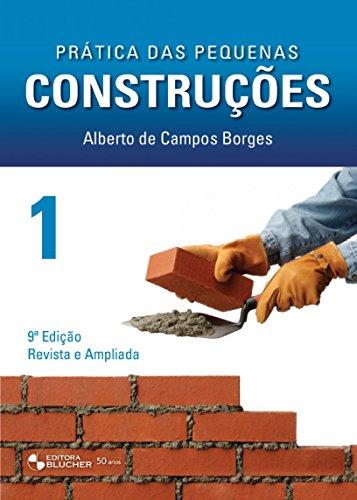 Prática das Pequenas Construções (Volume 1)