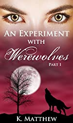 An Experiment with Werewolves: Part 1 (English Edition)
