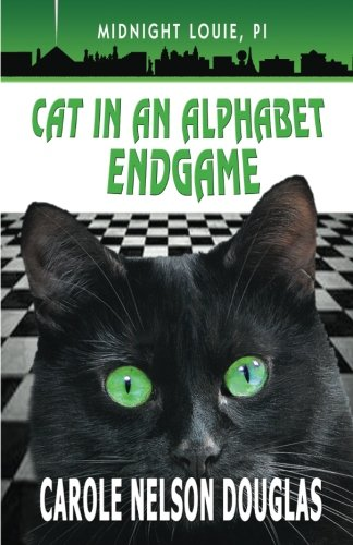 Cat in an Alphabet Endgame: A Midnight Louie Mystery (The Midnight Louie Mysteries) (Volume 28)