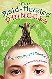 The Bald-Headed Princess, Maribeth R. Ditmars, 1433807378