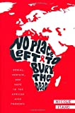 img - for No Place Left to Bury the Dead: Denial, Despair and Hope in the African AIDS Pandemic book / textbook / text book