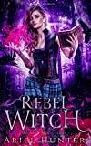 Rebel Witch: A New Immortals Universe Novel (House of Magic)
