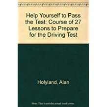 Help Yourself to Pass the Test: Course of 27 Lessons to Prepare for the Driving Test