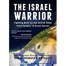 The Israel Warrior: Fighting Back for the Jewish State from Campus to Street Corner