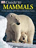 Mammals, Ben Morgan and Dorling Kindersley Publishing Staff, 0789495813