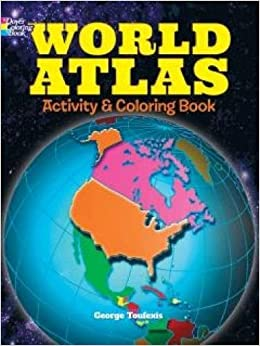world atlas activity and coloring book dover coloring books for children george toufexis 9780486781211 amazoncom books - Coloring Books For Children
