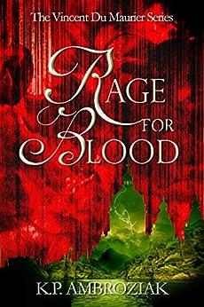 Rage For Blood: The Journal of Vincent Du Maurier (The Vincent Du Maurier Series Book 1) (English Edition) por [Ambroziak, K. P.]