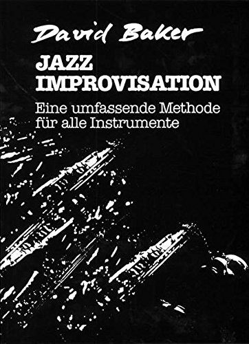 Jazz Improvisation: Eine umfassende Methode für alle Instrumente (German Language Edition) (Advance Music) (German Edition) by Alfred Music