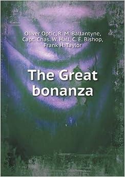The Great Bonanza by Professor Oliver Optic (2014-01-01)