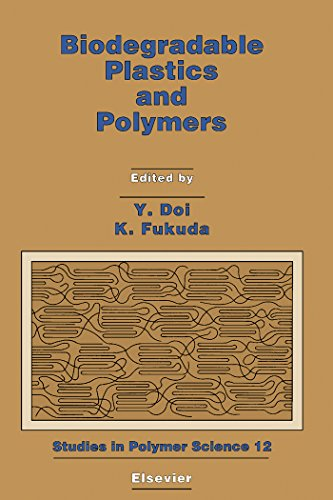 Biodegradable Plastics and Polymers: Proceedings of the Third International Scientific Workshop on Biodegradable Plastics and Polymers, Osaka, Japan, November ... 1993 (Studies in Polymer Science Book 12)