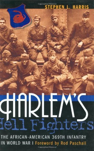 By Stephen L. Harris Harlem's Hell Fighters: The African-American 369th Infantry in World War I (1st First Edition) [Hardcover] PDF
