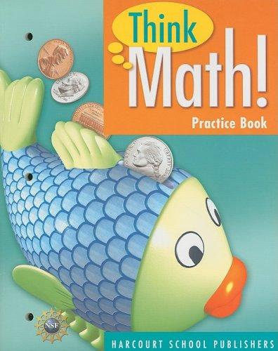 Harcourt School Publishers Think Math: Practice Book Think Math! Grade 1 (Nsf Think Math) (Think Math Grade 1)