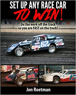 Setup Any Race Car To Win: Do the work off the track so you
