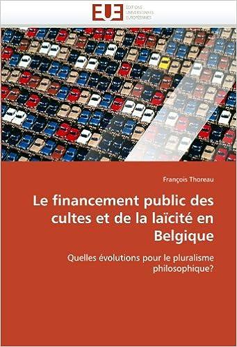 Livre Le financement public des cultes et de la laïcité en Belgique: Quelles évolutions pour le pluralisme philosophique? pdf epub