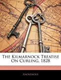 The Kilmarnock Treatise on Curling 1828, Anonymous, 1141200473
