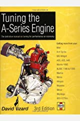 Tuning the A-Series Engine: The Definitive Manual on Tuning for Performance or Economy Hardcover