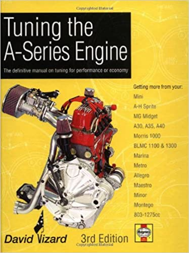 Tuning the A-Series Engine: The Definitive Manual on Tuning
