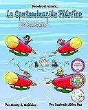 La Aventura de la Contaminación Plástica: ¡Di no! A la contaminación plástica (Duendes al rescate nº 1) (Spanish Edition)