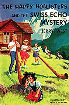 The Happy Hollisters and the Swiss Echo Mystery: (Volume 25) by [West, Jerry]