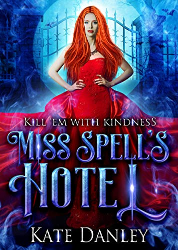 Miss Spell's Hotel (Know Spell Hotel Book 1) by [Danley, Kate]