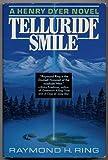 Telluride Smile, Raymond H. Ring, 0396092225