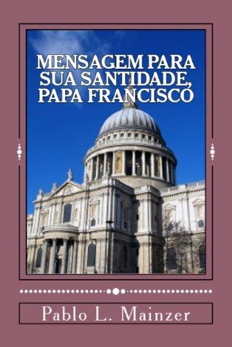 Uma Mensagem para Sua Santidade, Papa Francisco