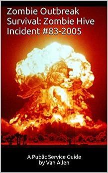 Zombie Outbreak Survival: Zombie Hive Incident #83-2005 by [Allen, Van]