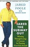 Jared, the Subway Guy, Jared Fogle, 0312353588