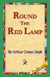Round the Red Lamp, Arthur Conan Doyle, 159540404X