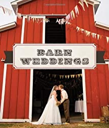 Barn Weddings by Lord, Maggie (2013) Hardcover
